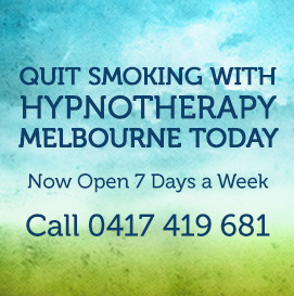 Quit Smoking with Hypnotherapy Melbourne today. Now open 7 Days a week. Call 0417 419 681 or 03 9314 1254.